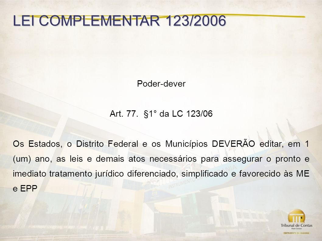 LEI COMPLEMENTAR 123/2006 Poder-dever Art. 77. §1° da LC 123/06