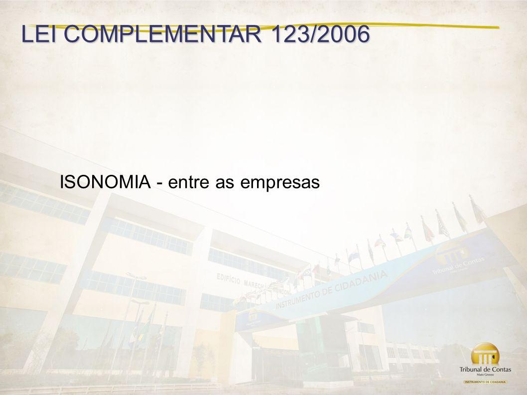 LEI COMPLEMENTAR 123/2006 ISONOMIA - entre as empresas