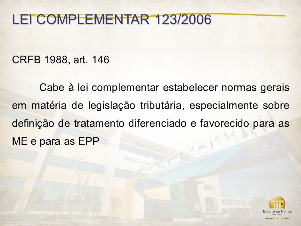 LEI COMPLEMENTAR 123/2006 CRFB 1988, art. 146