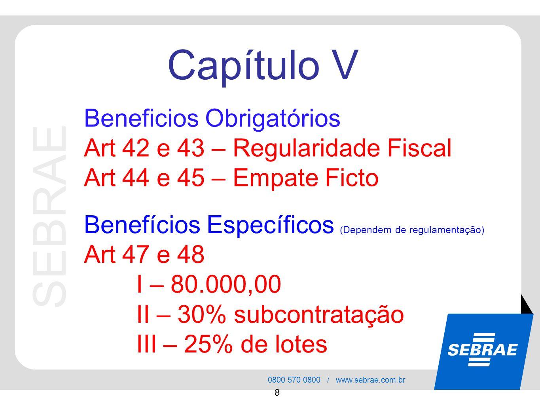 Capítulo V Beneficios Obrigatórios Art 42 e 43 – Regularidade Fiscal
