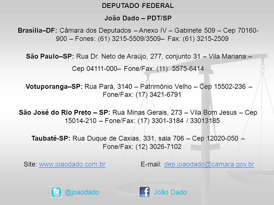 Site: www.joaodado.com.br E-mail: dep.joaodado@camara.gov.br