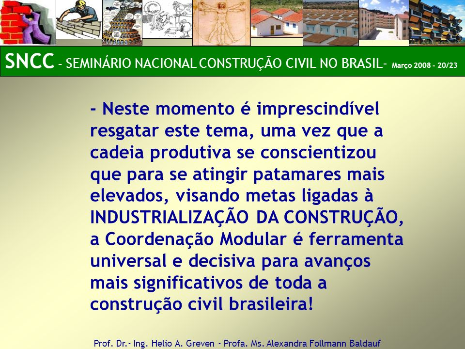 SNCC – SEMINÁRIO NACIONAL CONSTRUÇÃO CIVIL NO BRASIL- Março 2008 - 20/23