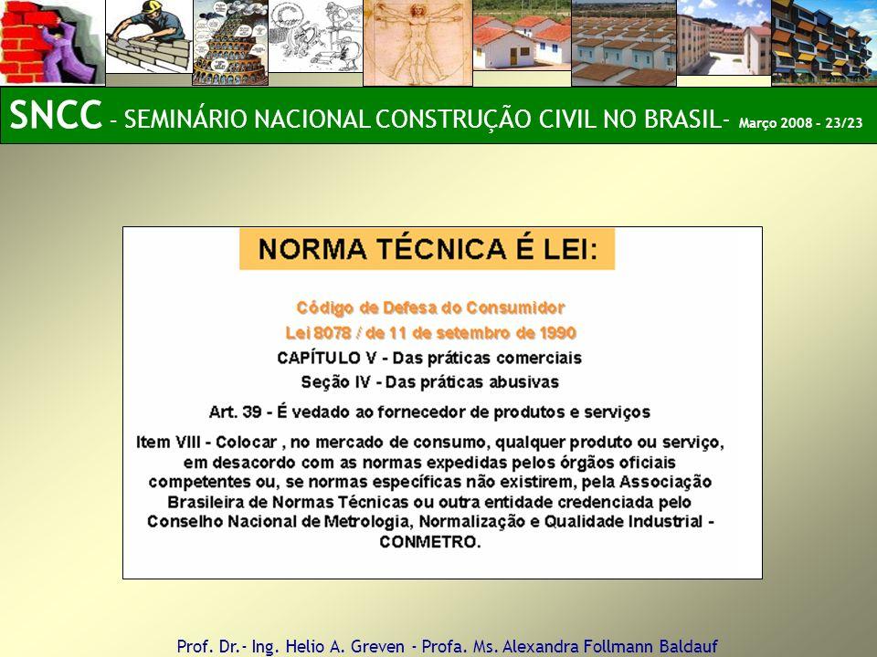 SNCC – SEMINÁRIO NACIONAL CONSTRUÇÃO CIVIL NO BRASIL- Março 2008 - 23/23
