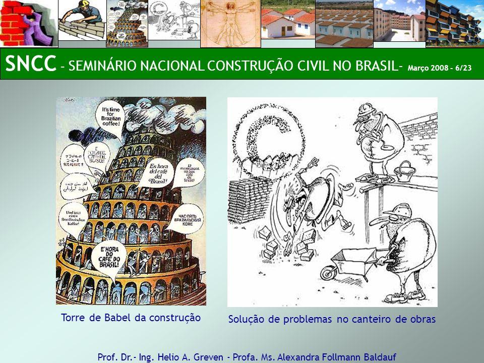 SNCC – SEMINÁRIO NACIONAL CONSTRUÇÃO CIVIL NO BRASIL- Março 2008 - 6/23
