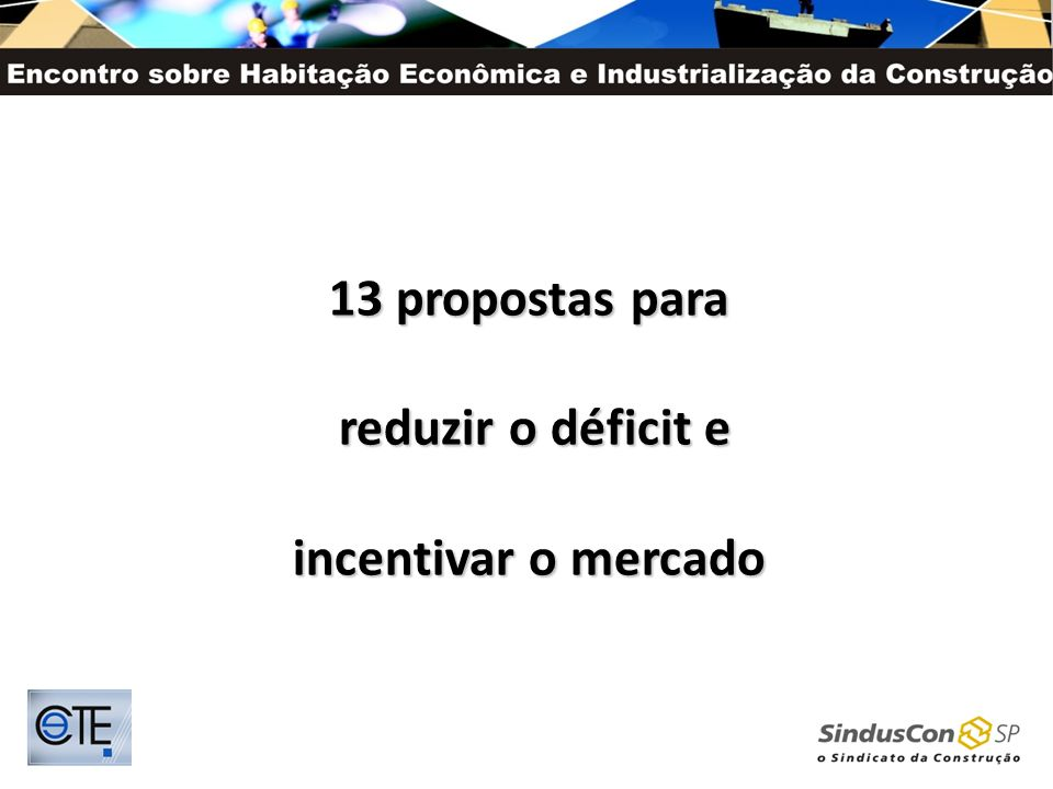 13 propostas para reduzir o déficit e incentivar o mercado