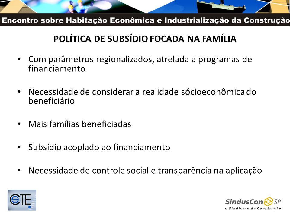 POLÍTICA DE SUBSÍDIO FOCADA NA FAMÍLIA