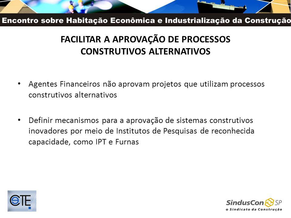 FACILITAR A APROVAÇÃO DE PROCESSOS CONSTRUTIVOS ALTERNATIVOS