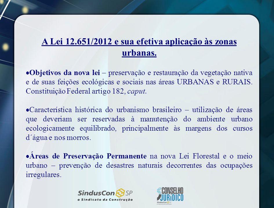 A Lei 12.651/2012 e sua efetiva aplicação às zonas urbanas.
