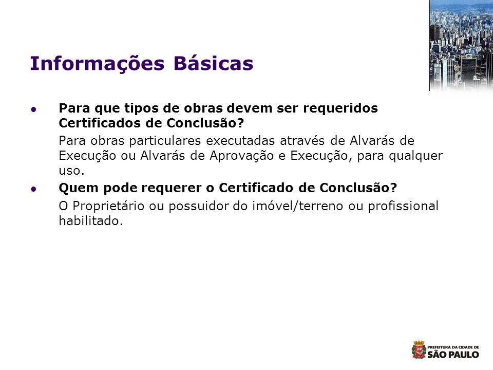 Informações Básicas Para que tipos de obras devem ser requeridos Certificados de Conclusão