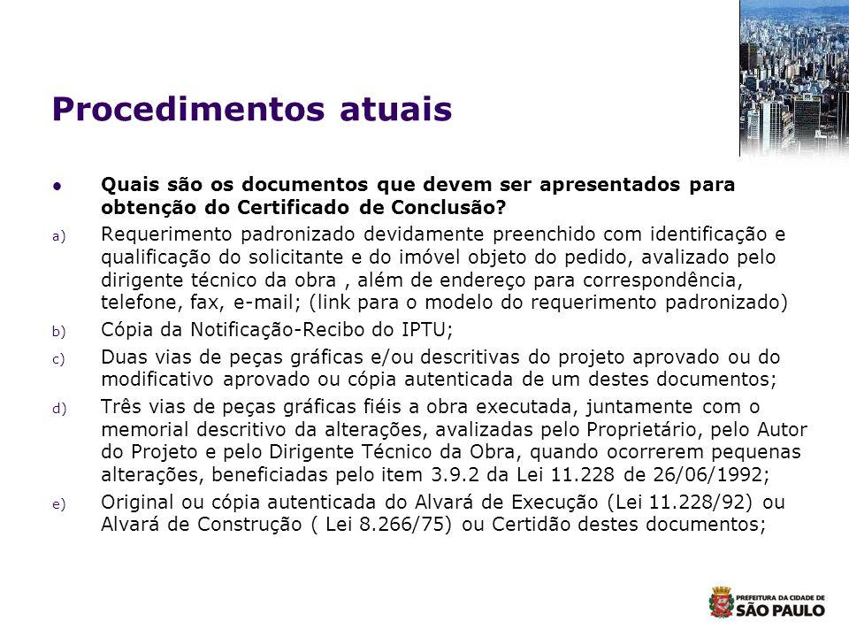 Procedimentos atuais Quais são os documentos que devem ser apresentados para obtenção do Certificado de Conclusão