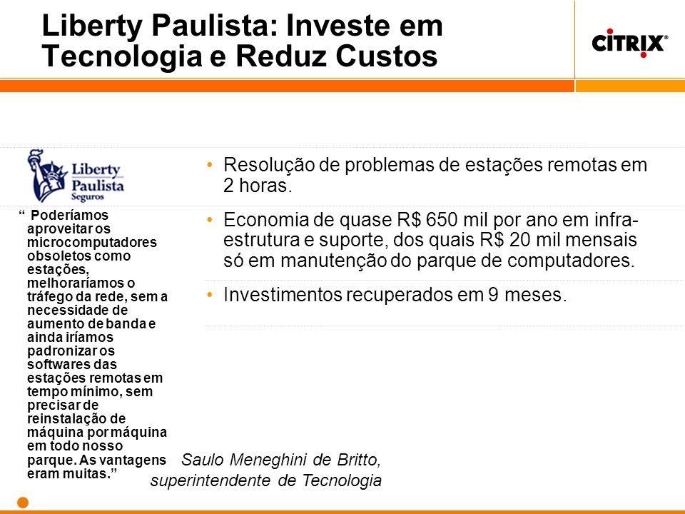 Liberty Paulista: Investe em Tecnologia e Reduz Custos