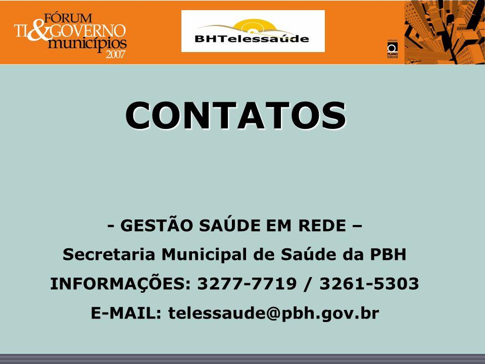 Secretaria Municipal de Saúde da PBH E-MAIL: telessaude@pbh.gov.br