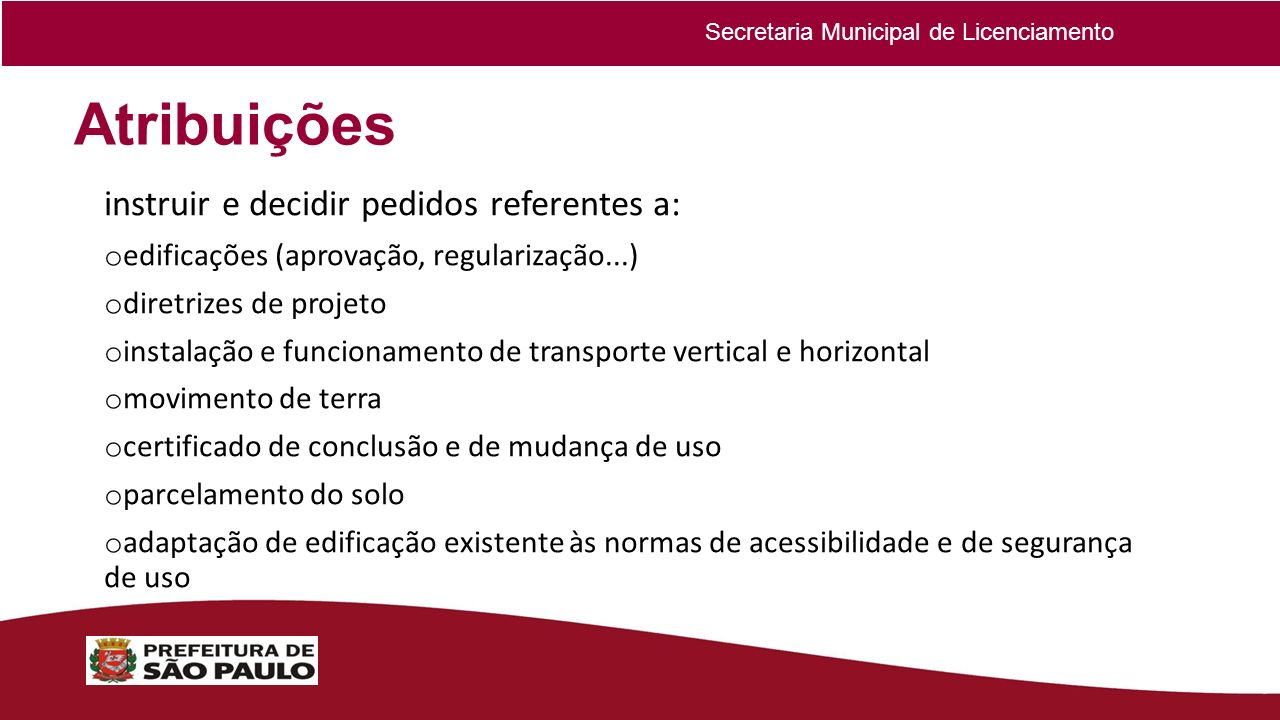 Atribuições instruir e decidir pedidos referentes a: