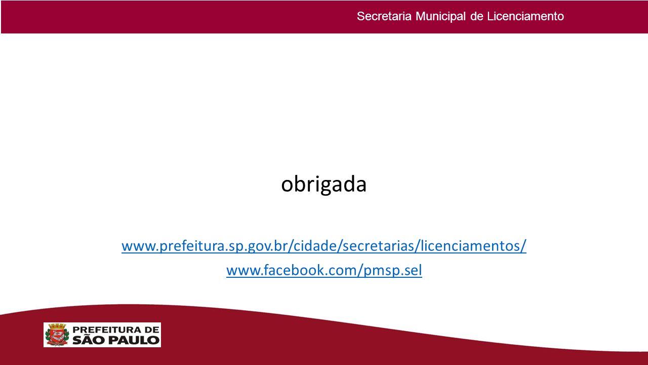 obrigada www.prefeitura.sp.gov.br/cidade/secretarias/licenciamentos/