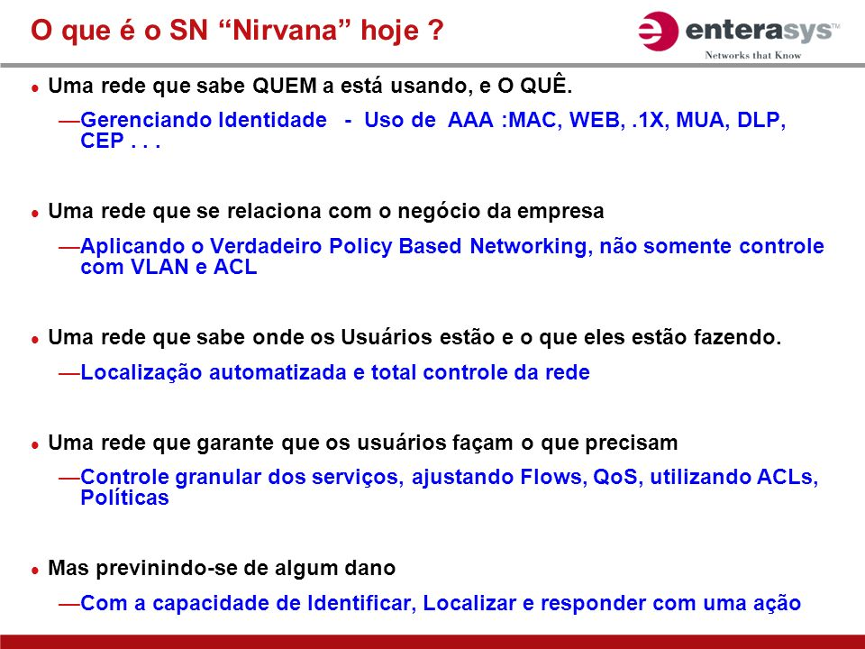O que é o SN Nirvana hoje