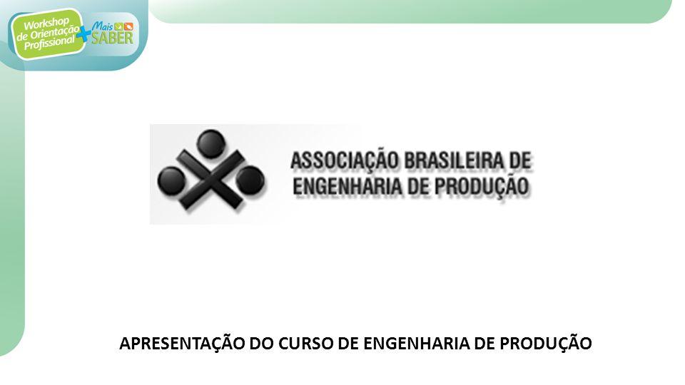 APRESENTAÇÃO DO CURSO DE ENGENHARIA DE PRODUÇÃO