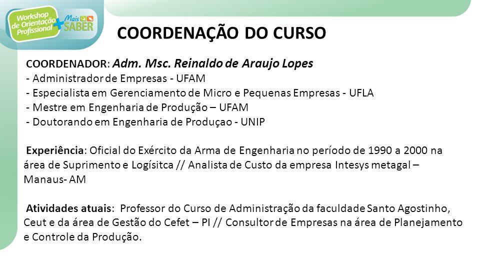 COORDENAÇÃO DO CURSO COORDENADOR: Adm. Msc. Reinaldo de Araujo Lopes