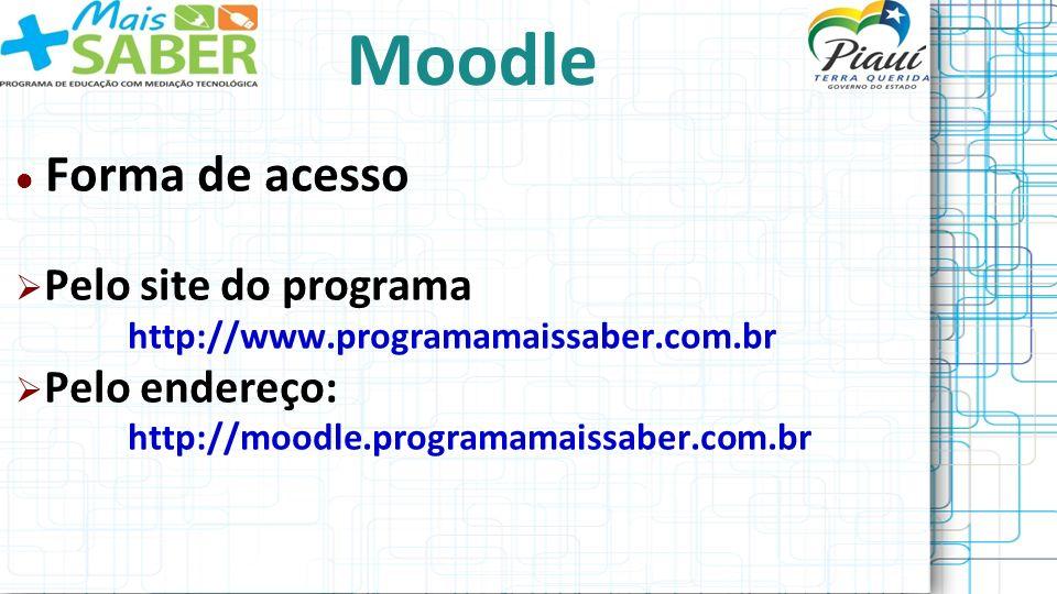 Moodle Forma de acesso Pelo site do programa Pelo endereço: