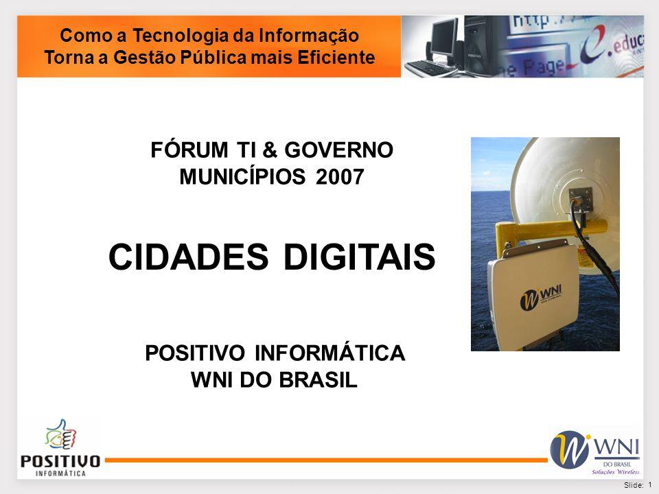 CIDADES DIGITAIS FÓRUM TI & GOVERNO MUNICÍPIOS 2007