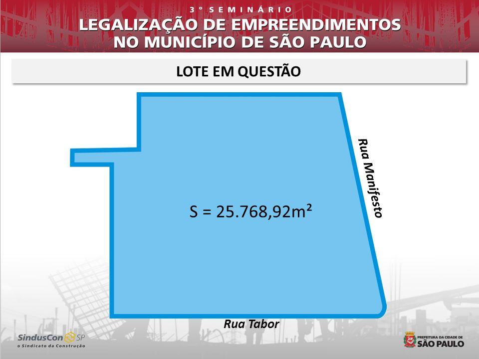 LOTE EM QUESTÃO Rua Manifesto S = 25.768,92m² Rua Tabor
