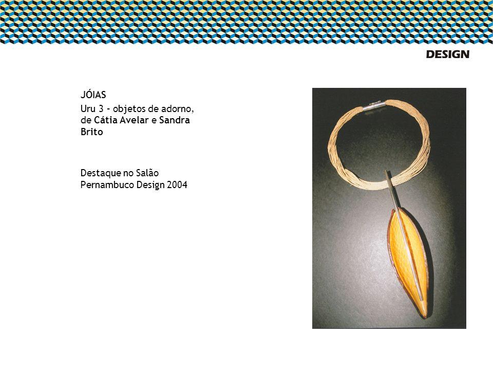 JÓIAS Uru 3 – objetos de adorno, de Cátia Avelar e Sandra Brito.