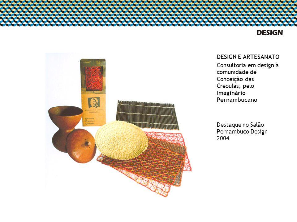 DESIGN E ARTESANATO Consultoria em design à comunidade de Conceição das Creoulas, pelo Imaginário Pernambucano.