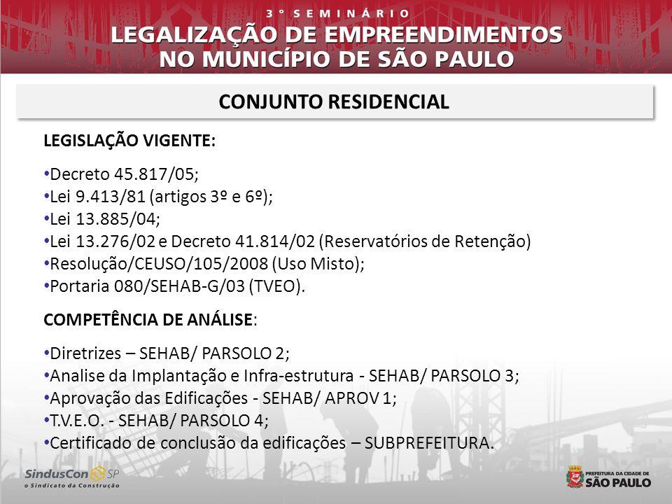 CONJUNTO RESIDENCIAL LEGISLAÇÃO VIGENTE: Decreto 45.817/05;