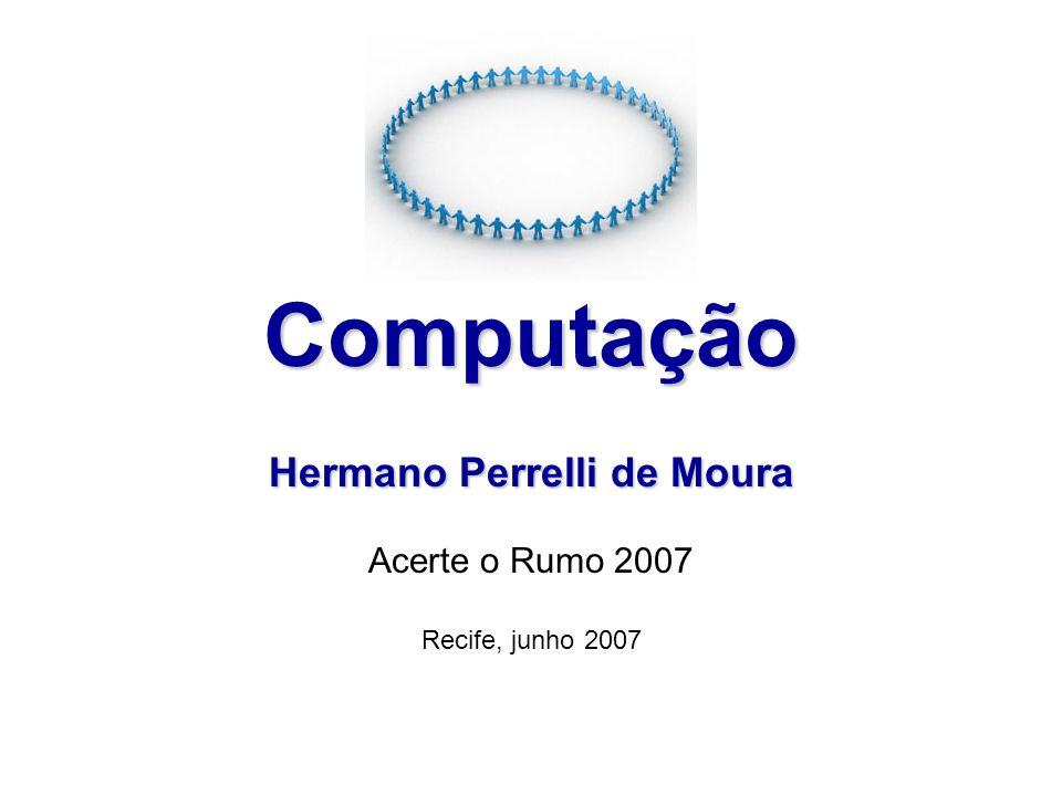Hermano Perrelli de Moura Acerte o Rumo 2007 Recife, junho 2007