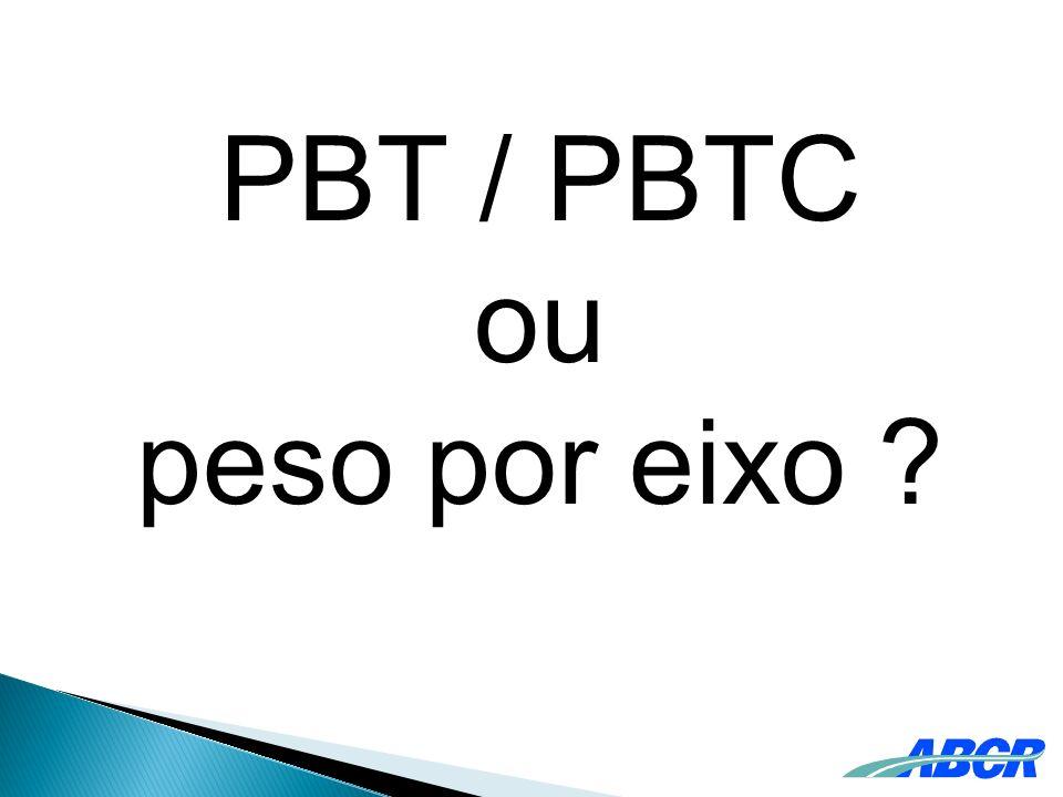 PBT / PBTC ou peso por eixo