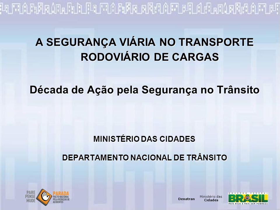 A SEGURANÇA VIÁRIA NO TRANSPORTE RODOVIÁRIO DE CARGAS