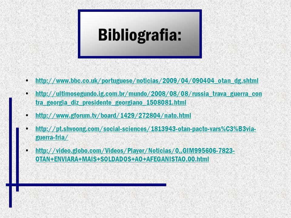 Bibliografia: http://www.bbc.co.uk/portuguese/noticias/2009/04/090404_otan_dg.shtml.