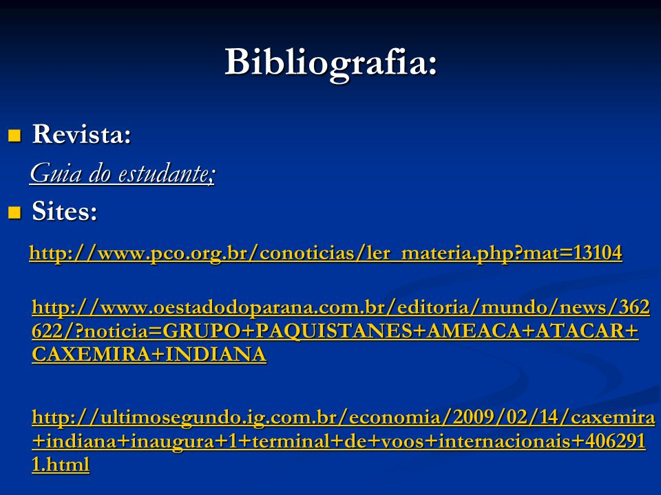 Bibliografia: Revista: Guia do estudante; Sites: