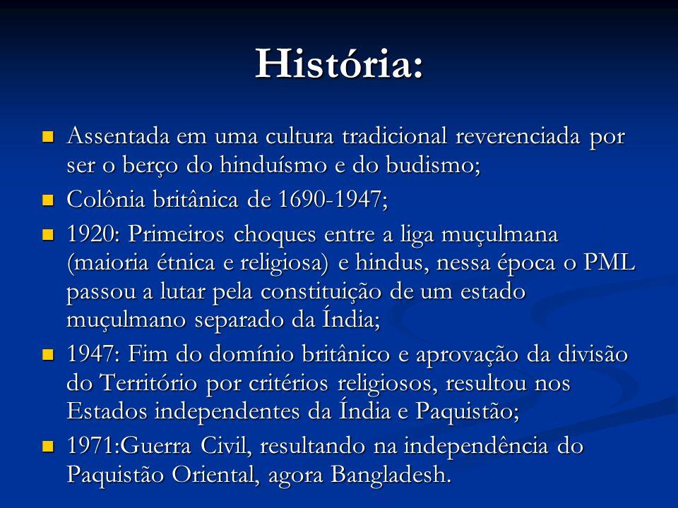 História: Assentada em uma cultura tradicional reverenciada por ser o berço do hinduísmo e do budismo;