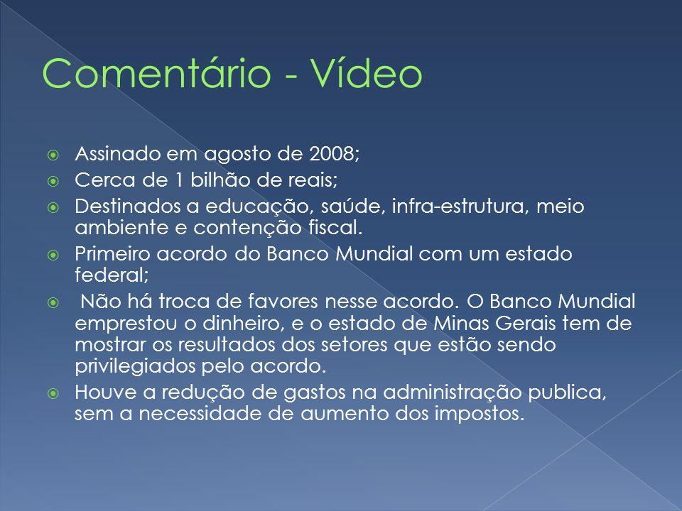 Comentário - Vídeo Assinado em agosto de 2008;