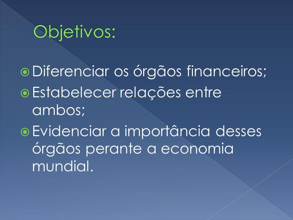 Diferenciar os órgãos financeiros;