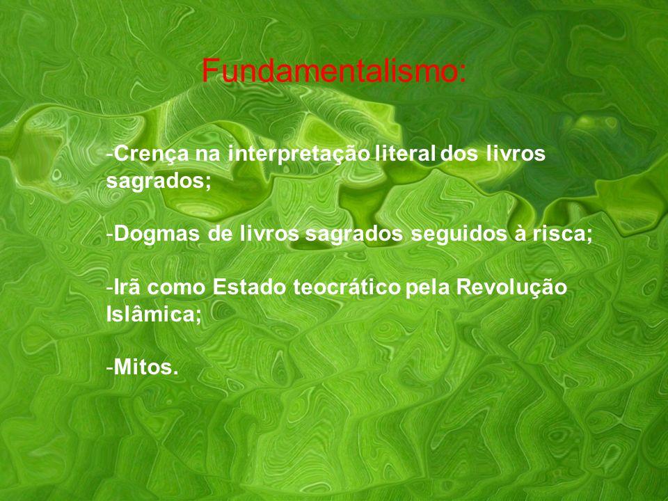 Fundamentalismo: Crença na interpretação literal dos livros sagrados;