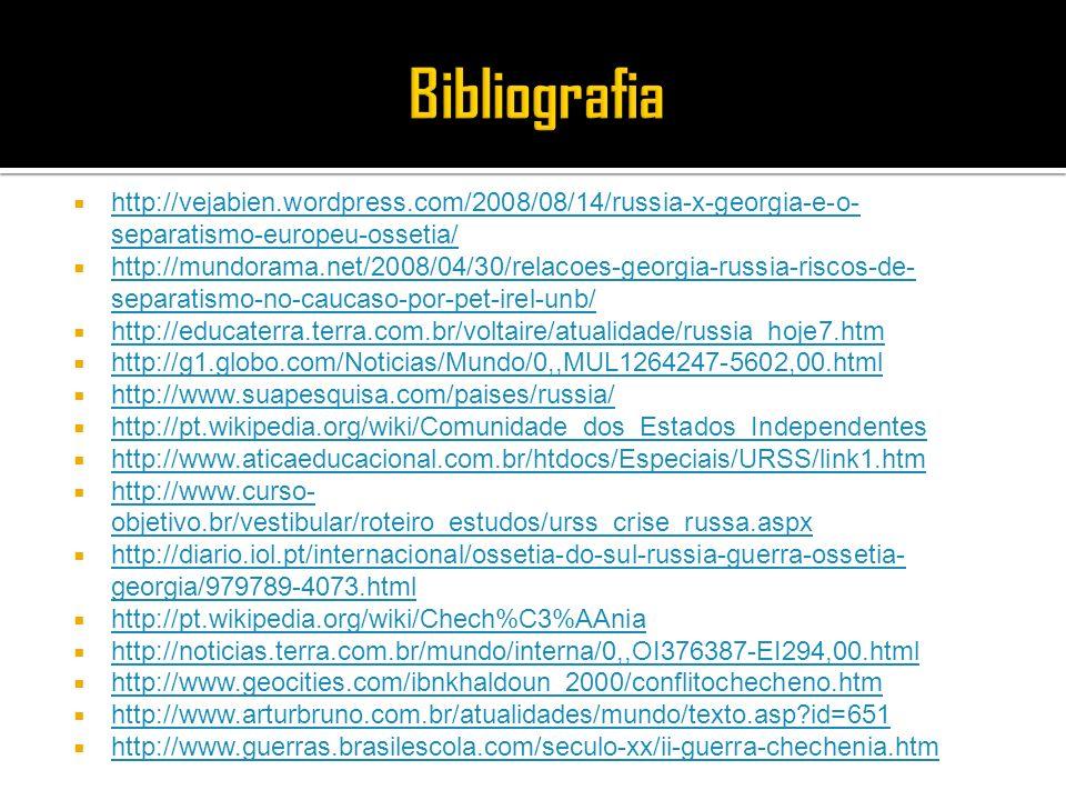 Bibliografia http://vejabien.wordpress.com/2008/08/14/russia-x-georgia-e-o-separatismo-europeu-ossetia/