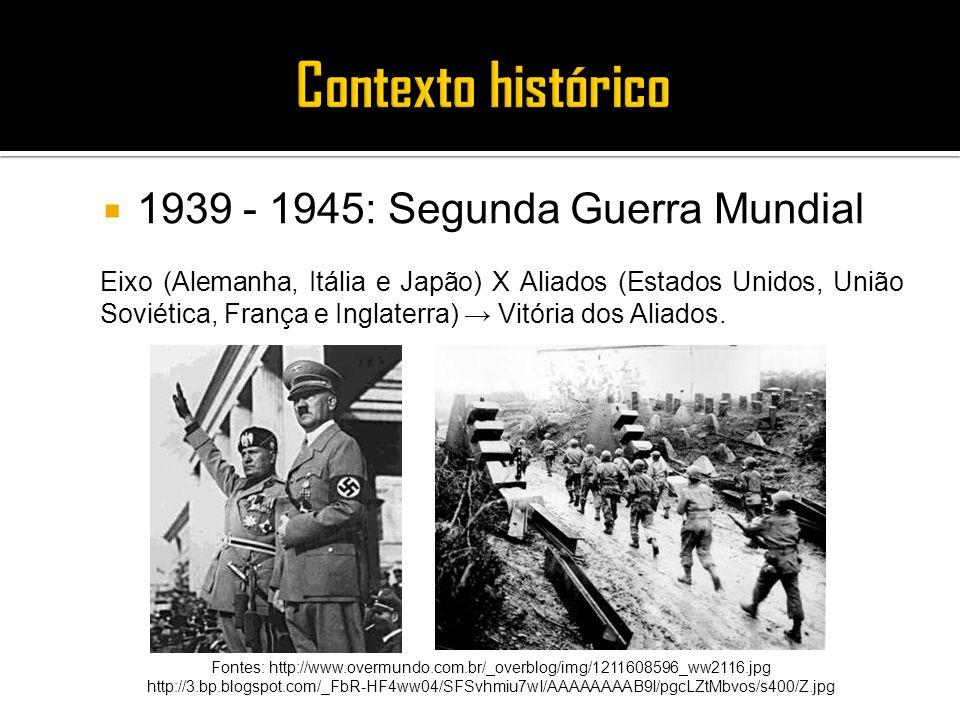 1939 - 1945: Segunda Guerra Mundial