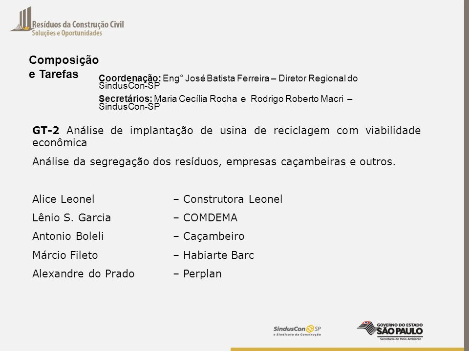 Composiçãoe Tarefas. Coordenação: Eng° José Batista Ferreira – Diretor Regional do SindusCon-SP.