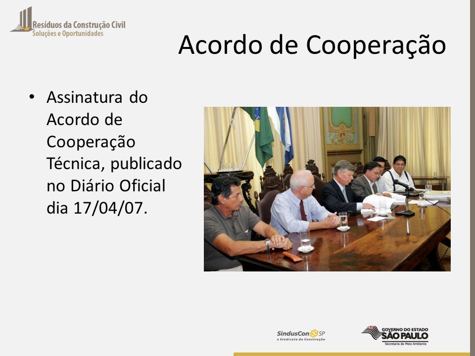 Acordo de CooperaçãoAssinatura do Acordo de Cooperação Técnica, publicado no Diário Oficial dia 17/04/07.