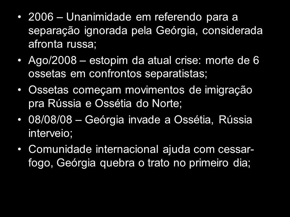 2006 – Unanimidade em referendo para a separação ignorada pela Geórgia, considerada afronta russa;