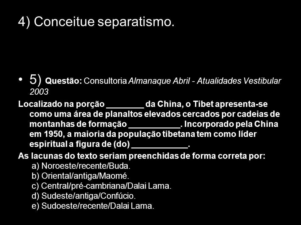 4) Conceitue separatismo.