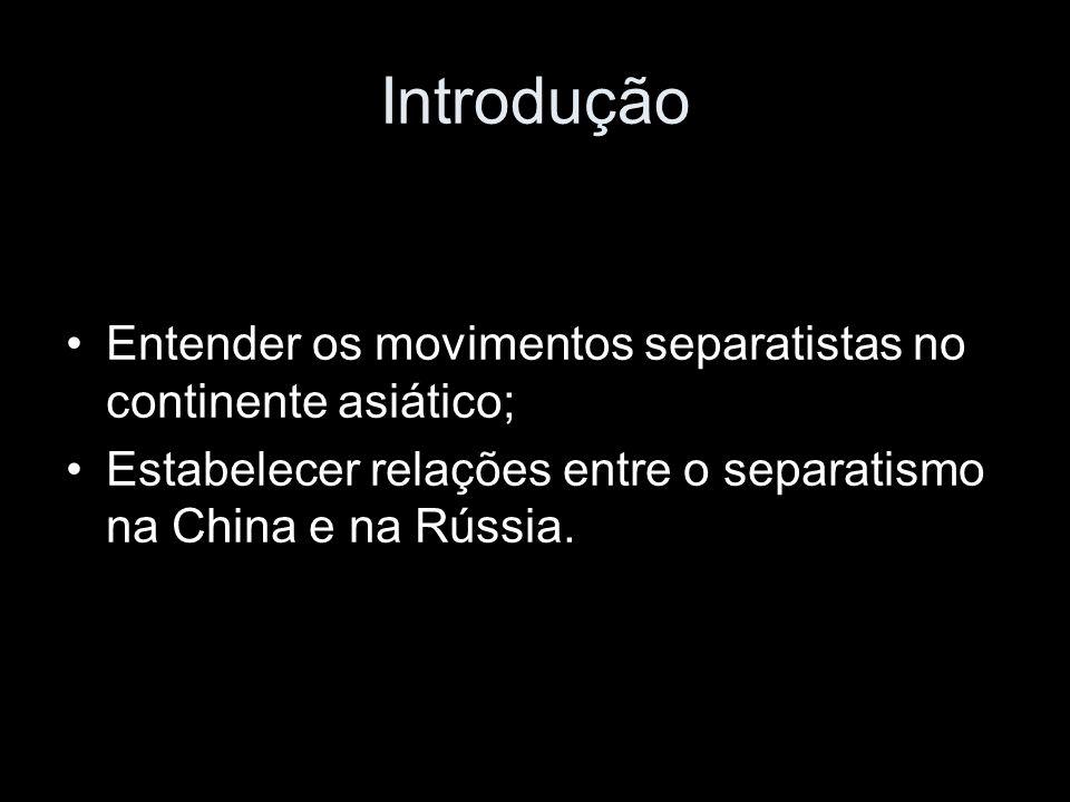 Introdução Entender os movimentos separatistas no continente asiático;