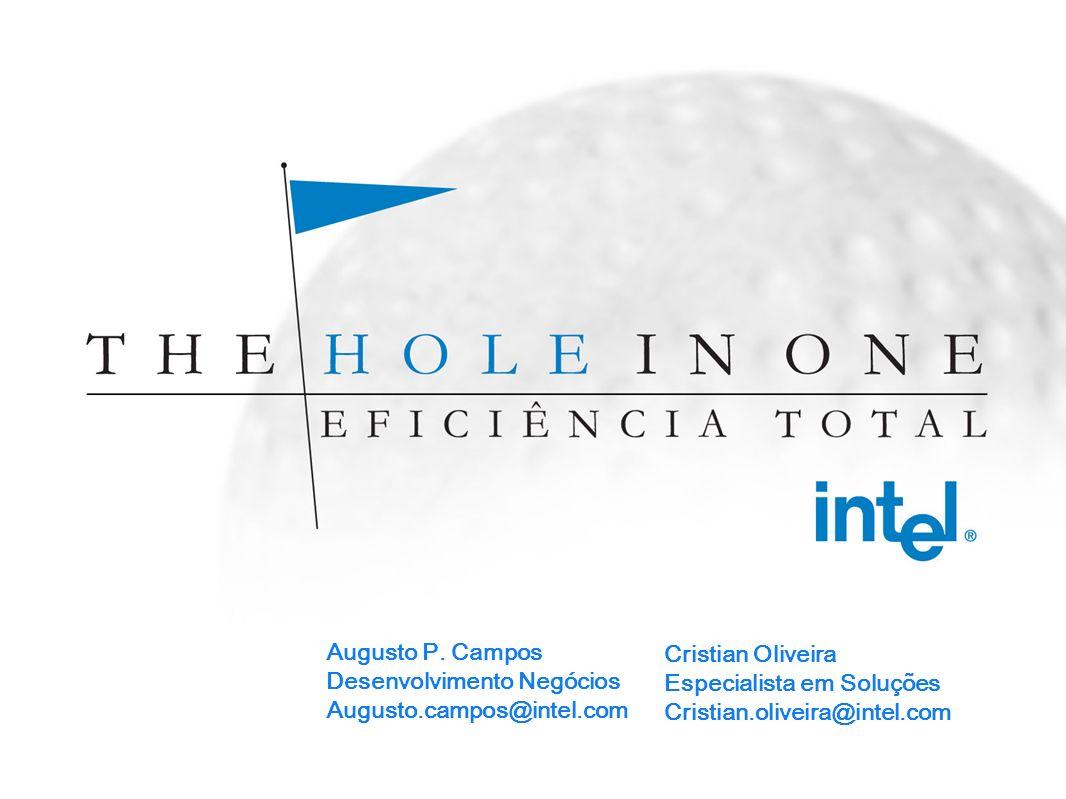 Augusto P. Campos Desenvolvimento Negócios. Augusto.campos@intel.com. Cristian Oliveira. Especialista em Soluções.