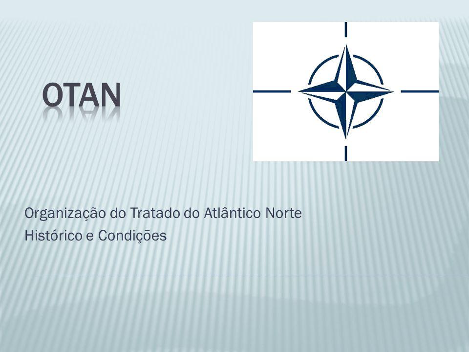 Organização do Tratado do Atlântico Norte Histórico e Condições