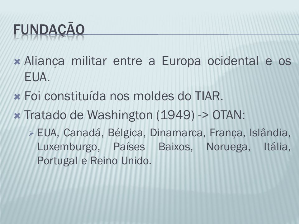 Fundação Aliança militar entre a Europa ocidental e os EUA.