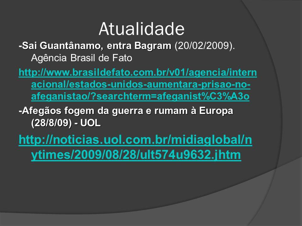 Atualidade -Sai Guantânamo, entra Bagram (20/02/2009). Agência Brasil de Fato.