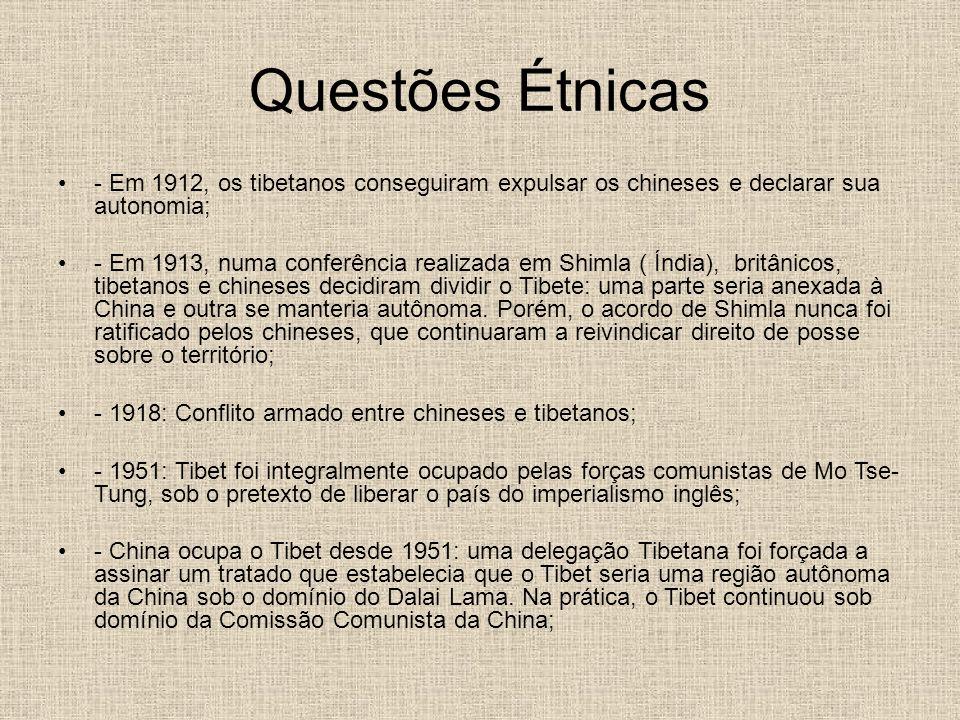Questões Étnicas - Em 1912, os tibetanos conseguiram expulsar os chineses e declarar sua autonomia;