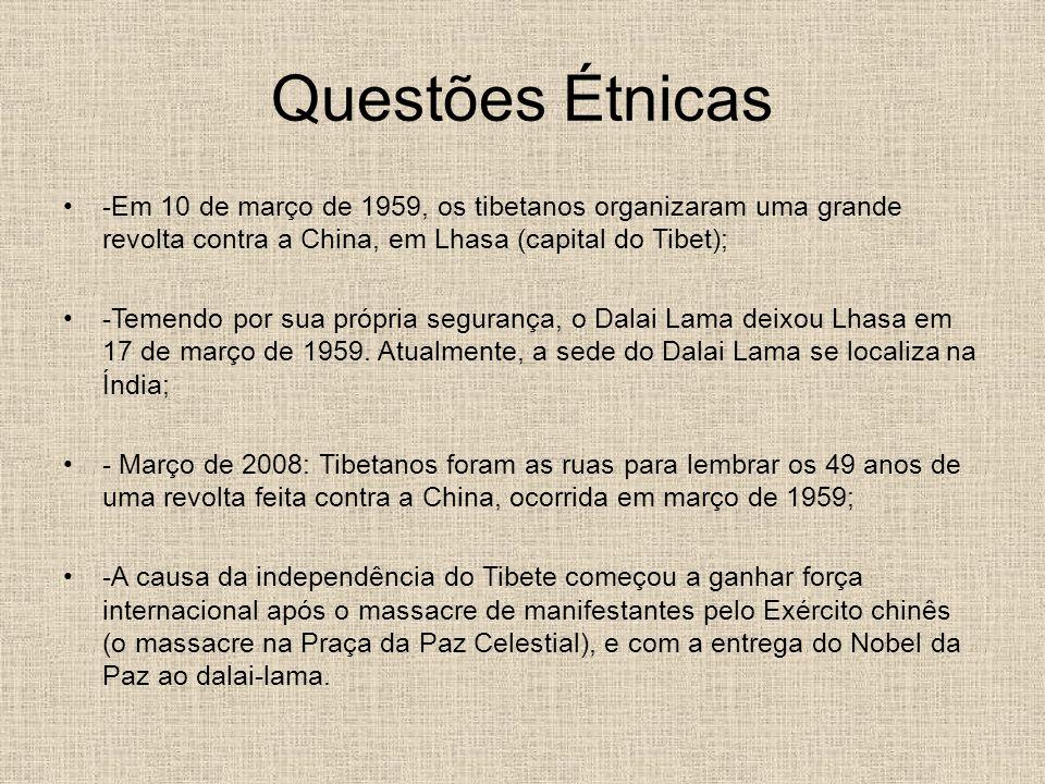 Questões Étnicas -Em 10 de março de 1959, os tibetanos organizaram uma grande revolta contra a China, em Lhasa (capital do Tibet);