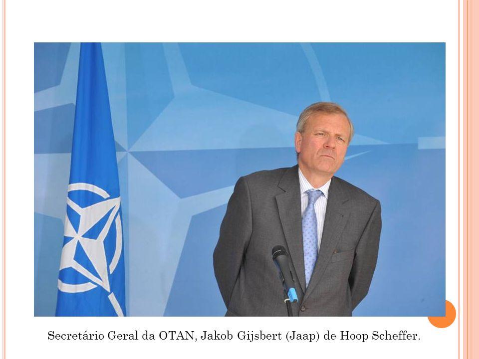 Secretário Geral da OTAN, Jakob Gijsbert (Jaap) de Hoop Scheffer.
